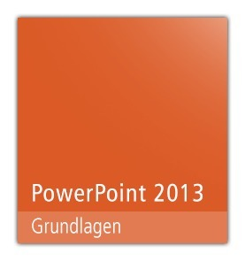 Microsoft Office Powerpoint 2013 – Grundlagen - E-Learning